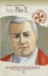 Święty Pius X. Dobry pasterz