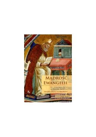 Mądrość Ewangelii. Ku odnowie życia w Duchu Świętym
