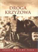 Droga Krzyżowa ze zdjęciami z filmu Pasja - Anna Katarzyna Emmerich