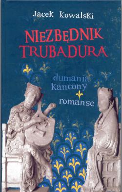 Niezbędnik Trubadura. Dumania, kancony, romanse (książka wraz z płytą)