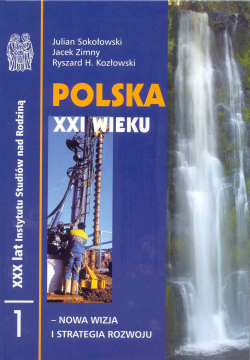 Polska XXI wieku - nowa wizja i strategia rozwoju