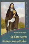 Św. Klara z Asyżu. Oblubienica ubogiego Chrystusa