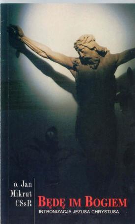 Będę im Bogiem. Intronizacja Jezusa Chrystusa