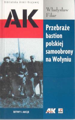 Przebraże bastion polskiej samoobrony na Wołyniu