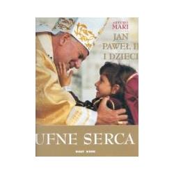 Ufne serca – Jan Paweł II i dzieci