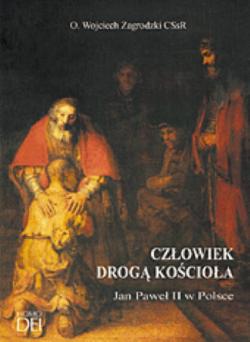 Człowiek drogą Kościoła. Jan Paweł II w Polsce
