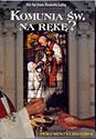 Komunia św. na rękę? Dokumenty i historia