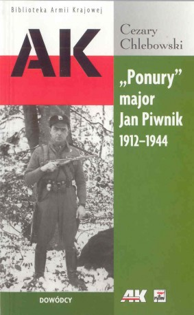 """Ponury"" major Jan Piwnik 1912-1944"