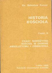 Historia Kościoła t. VI. Czasy nowożytne. Kościół w okresie absolutyzmu i oświecenia