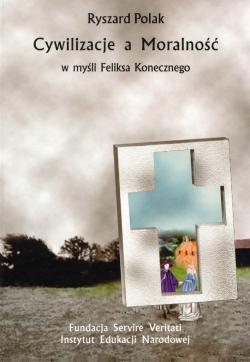 Cywilizacje a moralność w myśli Feliksa Konecznego
