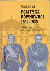 Polityka równowagi 1934 -1939. Polska między Wschodem a Zachodem