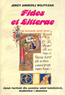 Fides et Litterae. Język łaciński dla uczniów szkół katolickich, studentów i alumnów