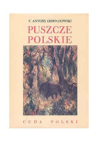 Puszcze Polskie. Cuda Polski