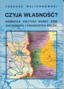 Czyja własność? Niemiecka polityka wobec ziem zachodnich i północnych Polski
