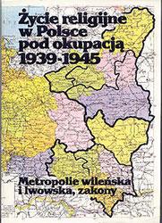 Życie religijne w Polsce pod okupacją 1939-1945