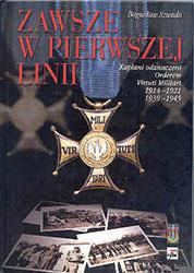 Zawsze w pierwszej linii. Kapłani odznaczeni Orderem Virtuti Militari 1914–1921 i 1939–1945