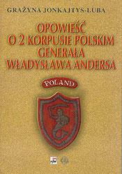 Opowieść o 2 Korpusie Polskim generała Władysława Andersa