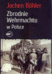 Zbrodnie Wehrmachtu w Polsce. Wrzesień 1939. Wojna totalna