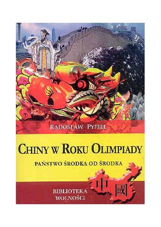 Chiny w roku olimpiady. Państwo środka od środka