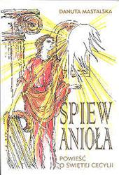 Śpiew Anioła. Powieść o świętej Cecylii