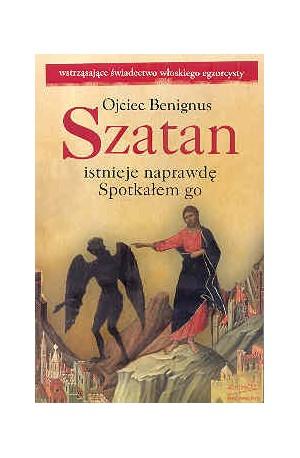 Szatan istnieje naprawdę. Spotkałem go