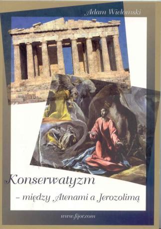 Konserwatyzm – między Atenami a Jerozolimą