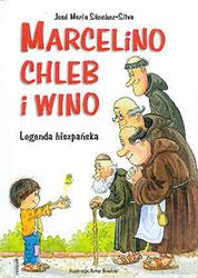 Marcelino. Chleb i Wino. Legenda hiszpańska