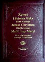 Żywot i Bolesna męka Pana Naszego Jezusa Chrystusa i Najświętszej Matki Jego Maryi wraz z Tajemnicami Starego Przymierza tw.opr.