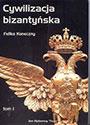 Cywilizacja bizantyńska tom I -II