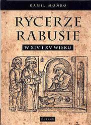 Rycerze rabusie w XIV i XV wieku