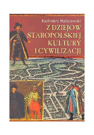 Z dziejów staropolskiej kultury i cywilizacji