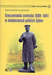 Rzeczywistość sowiecka 1939-1941 w świadectwach polskich Żydów