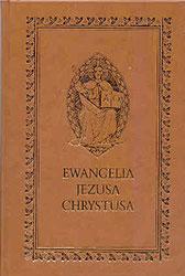 Ewangelia Jezusa Chrystusa w tłumaczeniu Jakuba Wujka