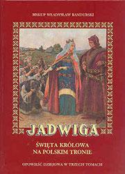 Jadwiga – święta królowa na polskim tronie
