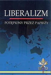 Liberalizm potępiony przez Papieży