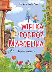 Wielka podróż Marcelina. Legenda hiszpańska