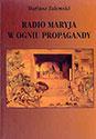 Radio Maryja w ogniu propagandy