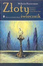 """Złoty świecznik. Opowiadania dla młodzieży na temat """"Wierzę w Boga'"""