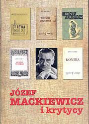 Józef Mackiewicz i krytycy