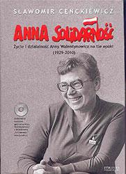 Anna Solidarność. Życie i działalność Anny Walentynowicz (1929-2010)