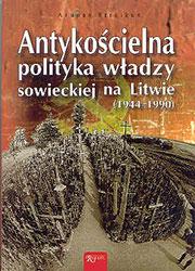 Antykościelna polityka władzy sowieckiej na Litwie (1944-1990)