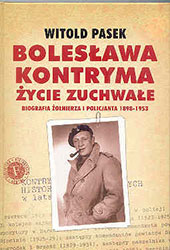 Bolesława Kontryma życie zuchwałe
