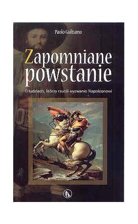 Zapomniane powstanie. O ludziach, którzy rzucili wyzwanie Napoleonowi