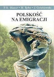 Polskość na emigracji. Zagadnienia wybrane