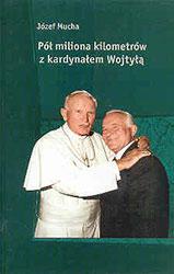Pół miliona kilometrów z kardynałem Wojtyłą