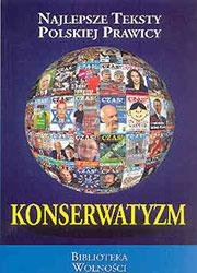 Konserwatyzm. Najlepsze teksty polskiej prawicy