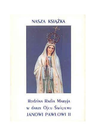 Rodzina Radia Maryja w darze Ojcu Świętemu Janowi Pawłowi II