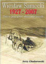 Wiesław Samecki 1927-2007. Zarys poglądów ekonomicznych