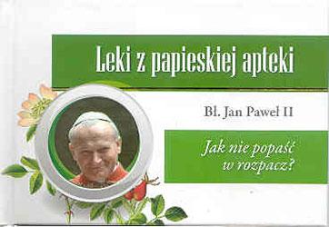 Leki z papieskiej apteki, Jak nie popaść w rozpacz?