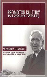 Promotor kultury klasycznej. Wykłady otwarte imienia ojca profesora Mieczysława A. Krąpca OP